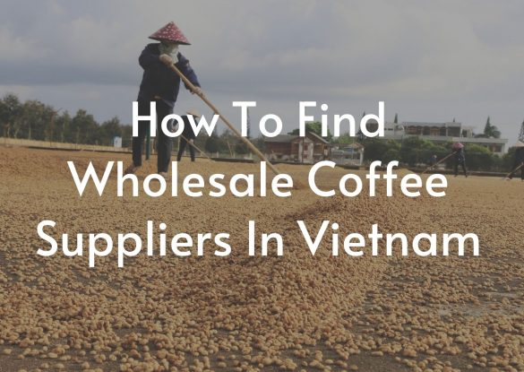 How-to-find-wholesale-coffee-suppliers-in-vietnam