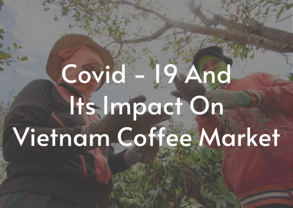 covid-19-and-its-impact-on-vietnam-coffee-market