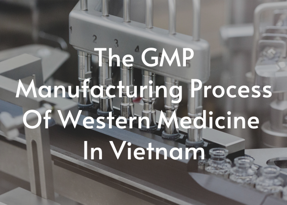 The-GMP-manufacturing-process-of-western-medicine-in-vietnam
